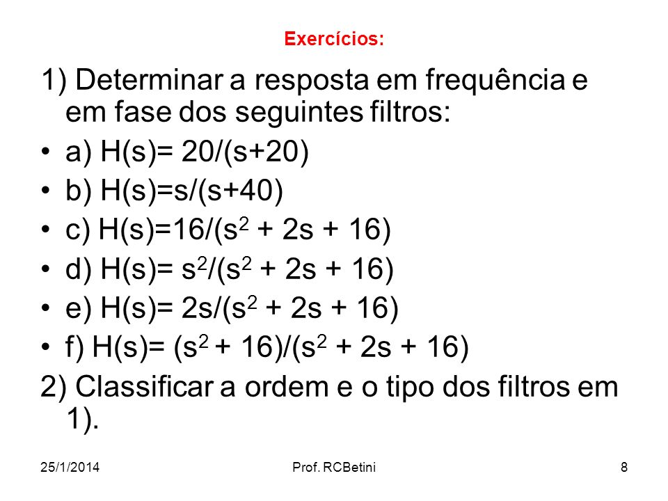 2) Classificar a ordem e o tipo dos filtros em 1).