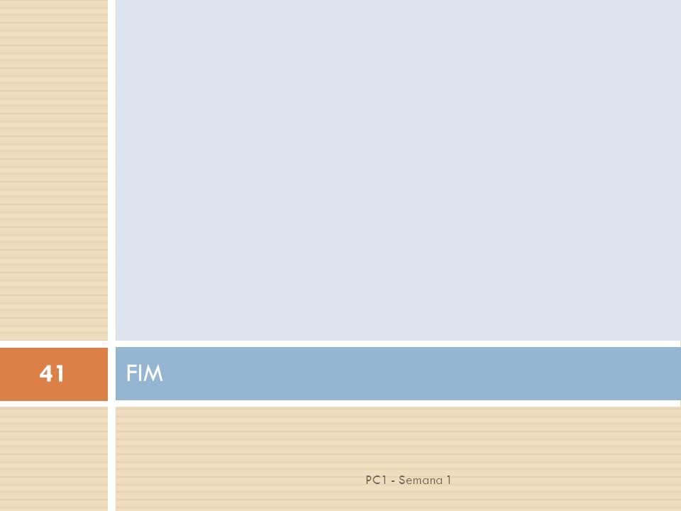 FIM PC1 - Semana 1
