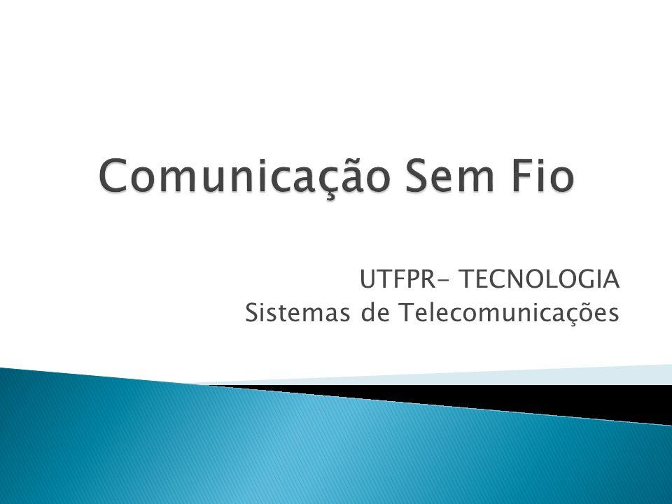 UTFPR- TECNOLOGIA Sistemas de Telecomunicações