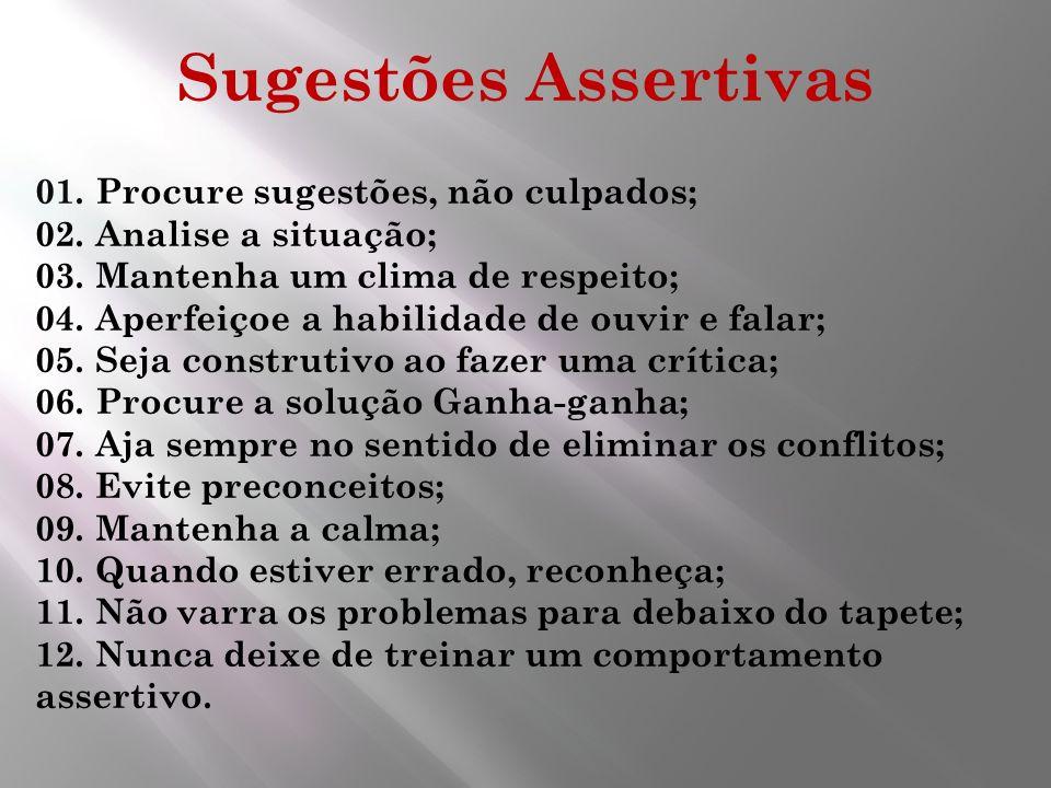 Sugestões Assertivas 01. Procure sugestões, não culpados;