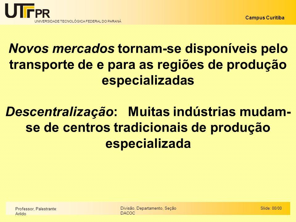 Novos mercados tornam-se disponíveis pelo transporte de e para as regiões de produção especializadas
