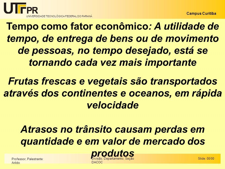 Tempo como fator econômico: A utilidade de tempo, de entrega de bens ou de movimento de pessoas, no tempo desejado, está se tornando cada vez mais importante