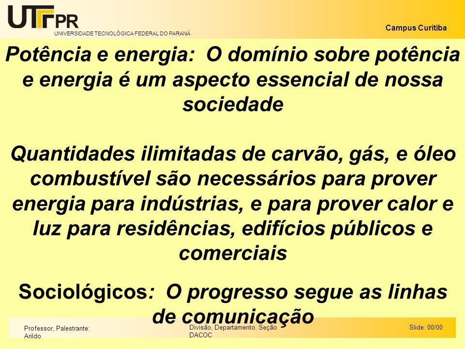 Sociológicos: O progresso segue as linhas de comunicação