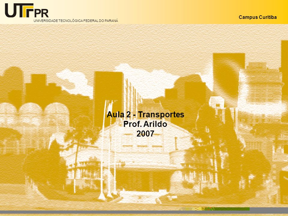 Aula 2 - Transportes Prof. Arildo 2007
