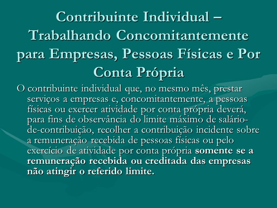 Contribuinte Individual – Trabalhando Concomitantemente para Empresas, Pessoas Físicas e Por Conta Própria