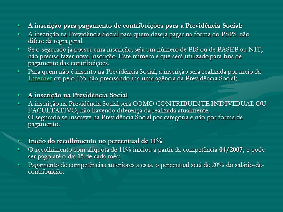 A inscrição para pagamento de contribuições para a Previdência Social: