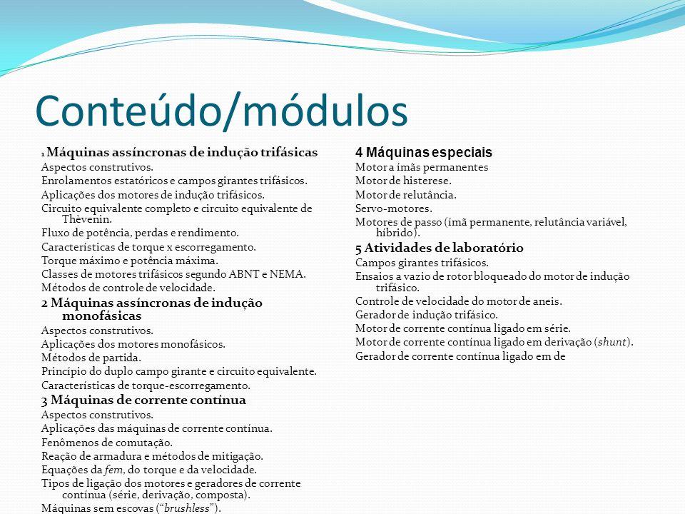 Conteúdo/módulos 4 Máquinas especiais 5 Atividades de laboratório