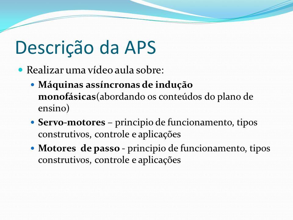Descrição da APS Realizar uma vídeo aula sobre: