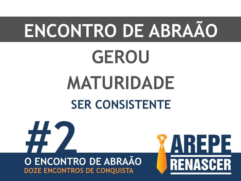 #2 ENCONTRO DE ABRAÃO GEROU MATURIDADE SER CONSISTENTE