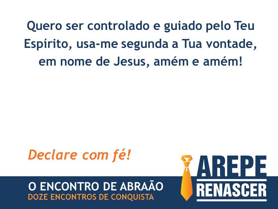 Quero ser controlado e guiado pelo Teu Espírito, usa-me segunda a Tua vontade, em nome de Jesus, amém e amém!