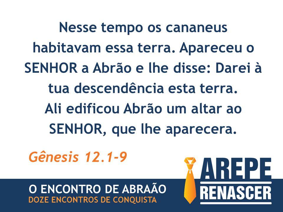 Ali edificou Abrão um altar ao SENHOR, que lhe aparecera.