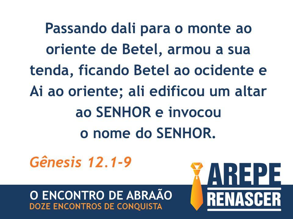 Passando dali para o monte ao oriente de Betel, armou a sua tenda, ficando Betel ao ocidente e Ai ao oriente; ali edificou um altar ao SENHOR e invocou