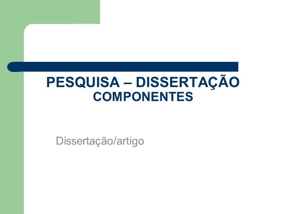 PESQUISA – DISSERTAÇÃO COMPONENTES