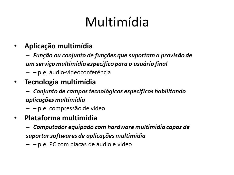 Multimídia Aplicação multimídia Tecnologia multimídia