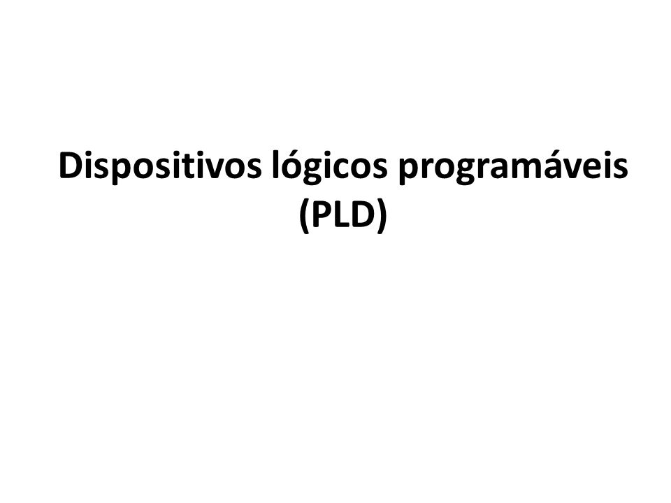 Dispositivos lógicos programáveis (PLD)