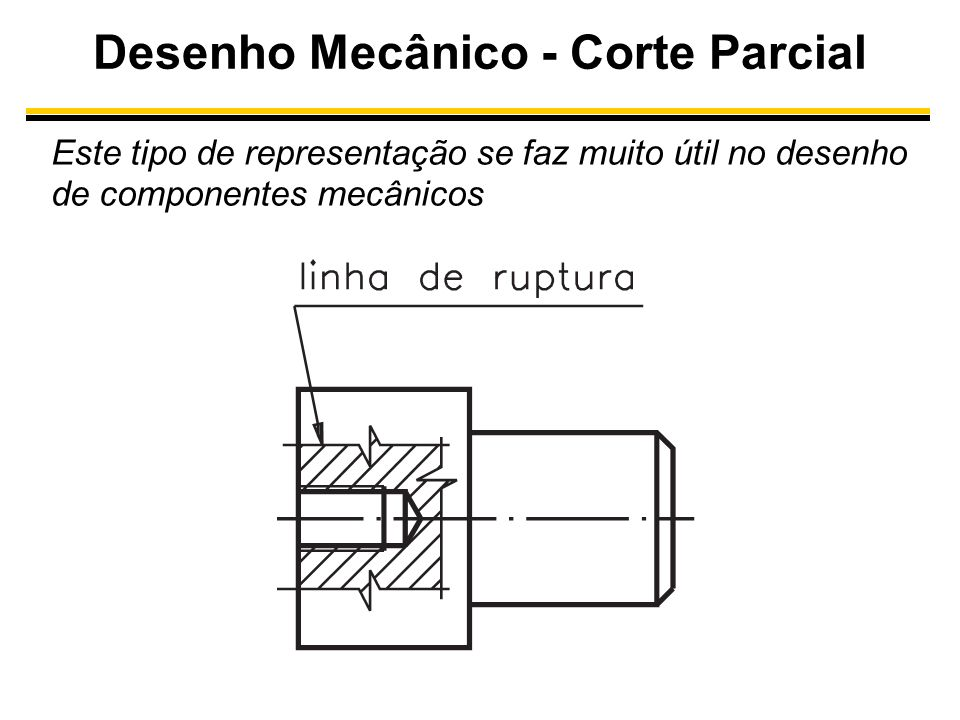 Desenho Mecânico - Corte Parcial