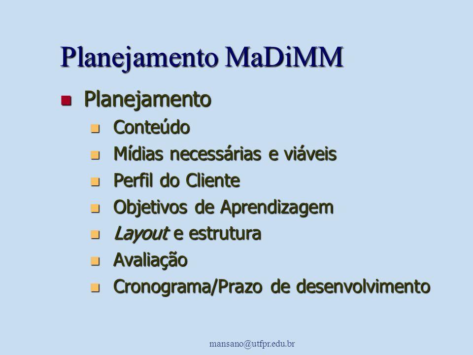 Planejamento MaDiMM Planejamento Conteúdo Mídias necessárias e viáveis