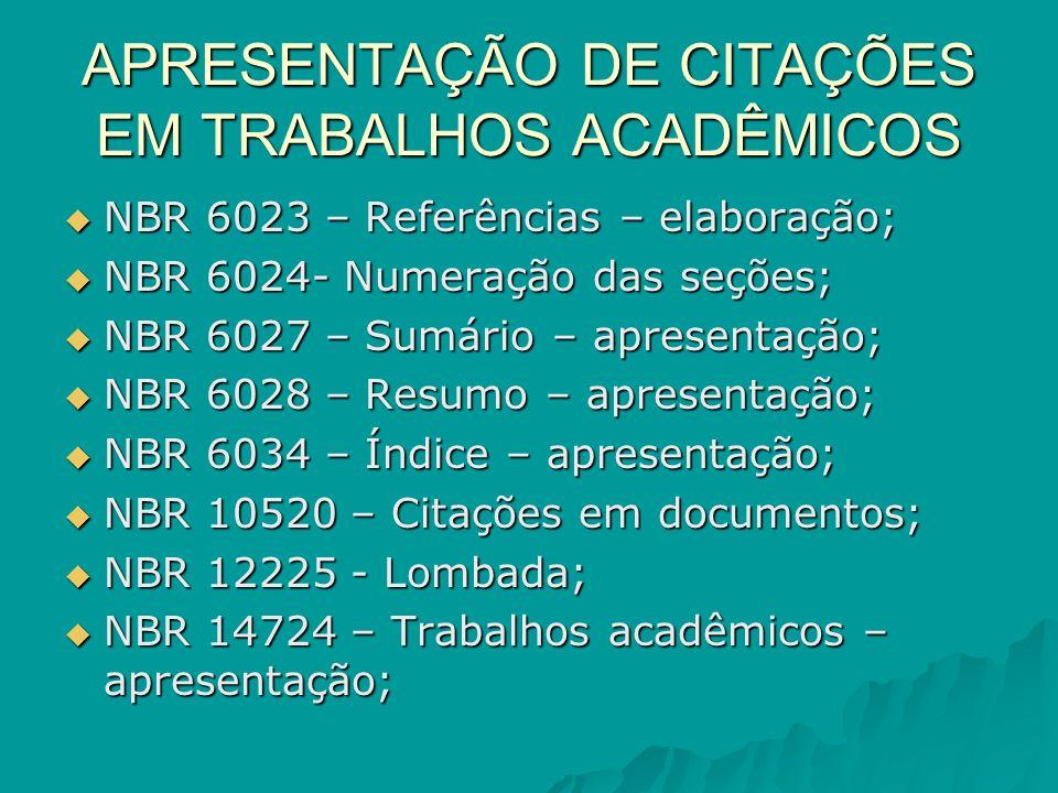 APRESENTAÇÃO DE CITAÇÕES EM TRABALHOS ACADÊMICOS