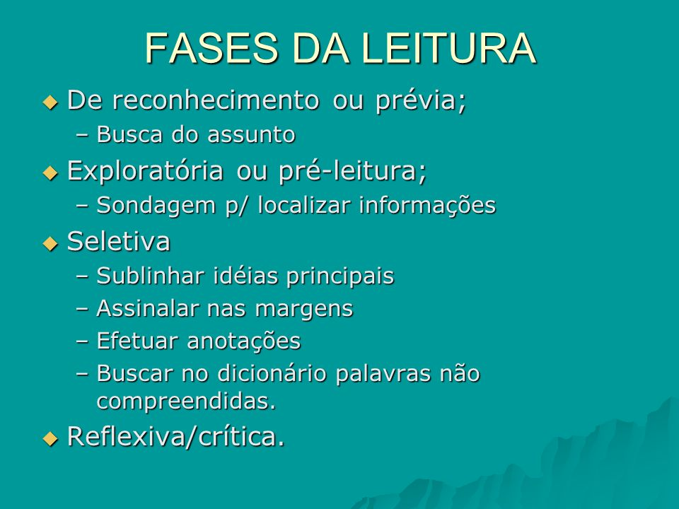 FASES DA LEITURA De reconhecimento ou prévia;