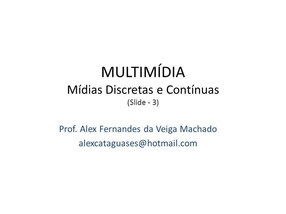 MULTIMÍDIA Mídias Discretas e Contínuas (Slide - 3)
