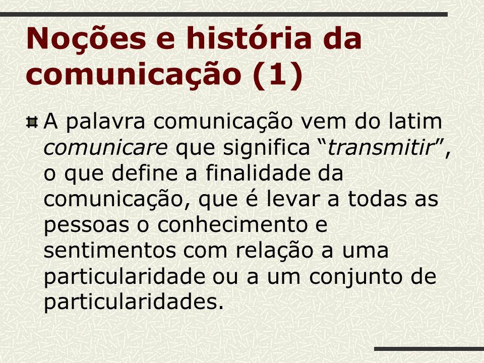 Noções e história da comunicação (1)