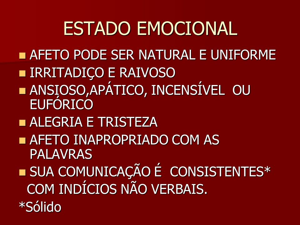ESTADO EMOCIONAL AFETO PODE SER NATURAL E UNIFORME