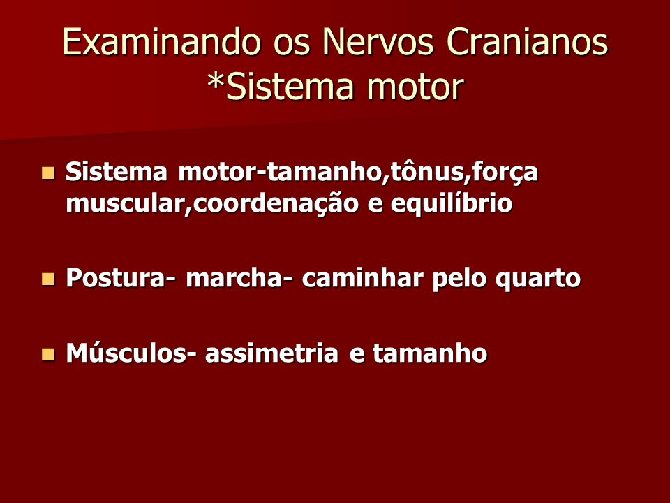 Examinando os Nervos Cranianos *Sistema motor