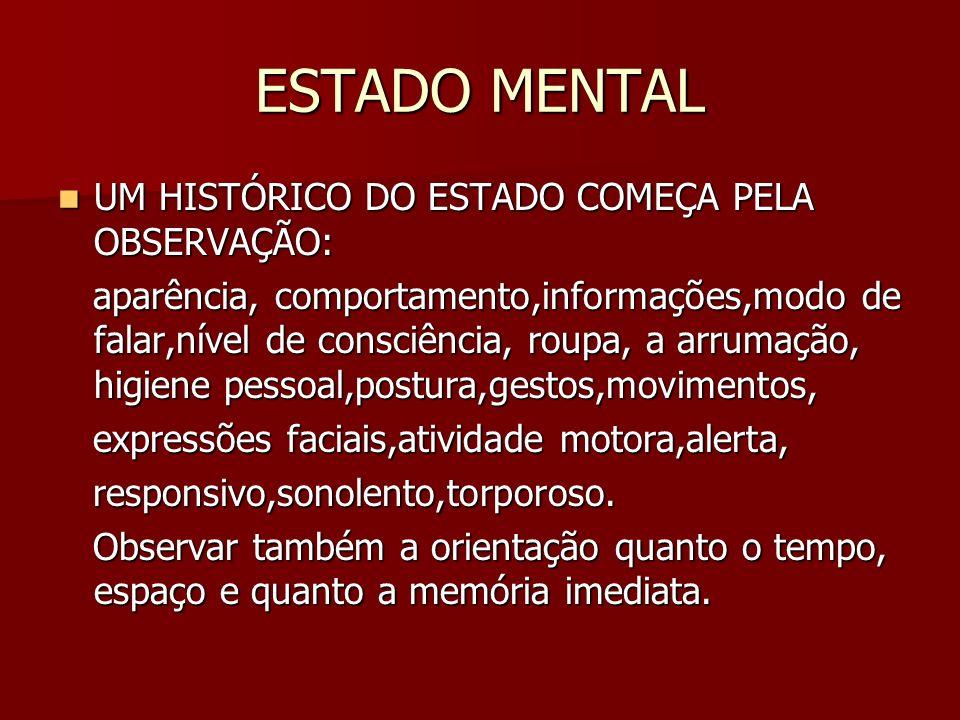 ESTADO MENTAL UM HISTÓRICO DO ESTADO COMEÇA PELA OBSERVAÇÃO: