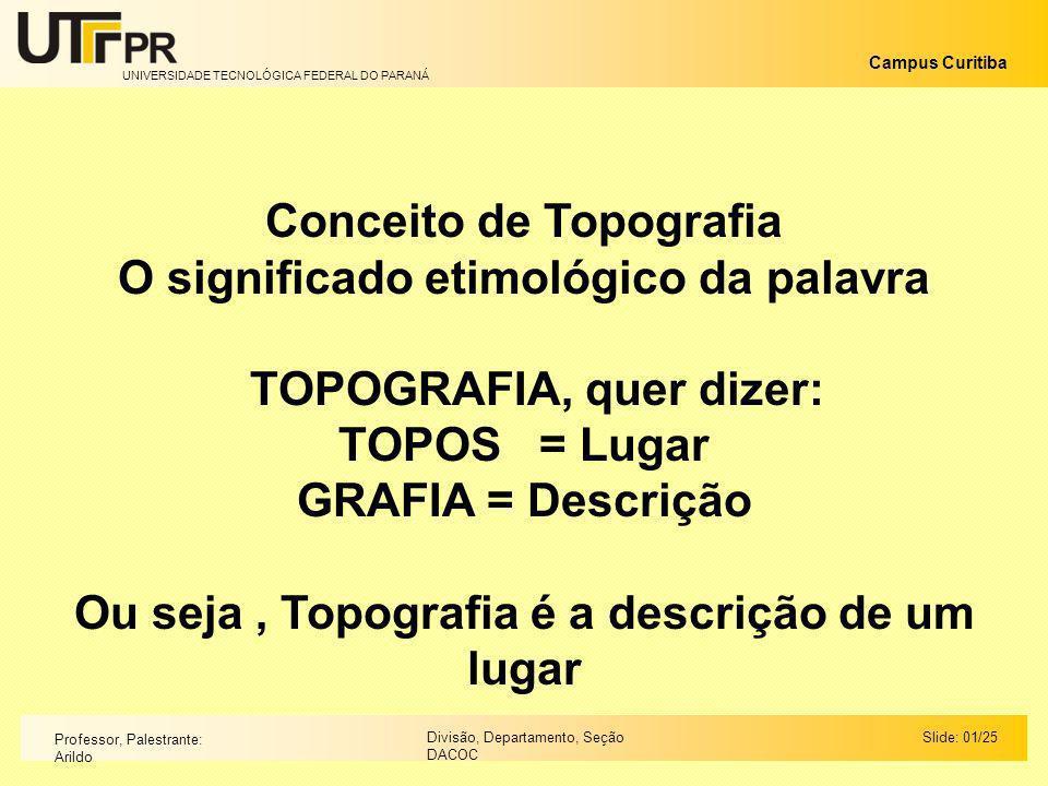 Conceito de Topografia O significado etimológico da palavra