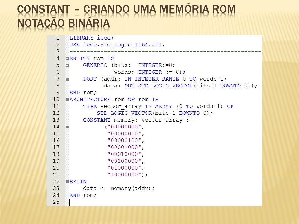 constant – CRIANDO UMA MEMÓRIA ROM notação binária