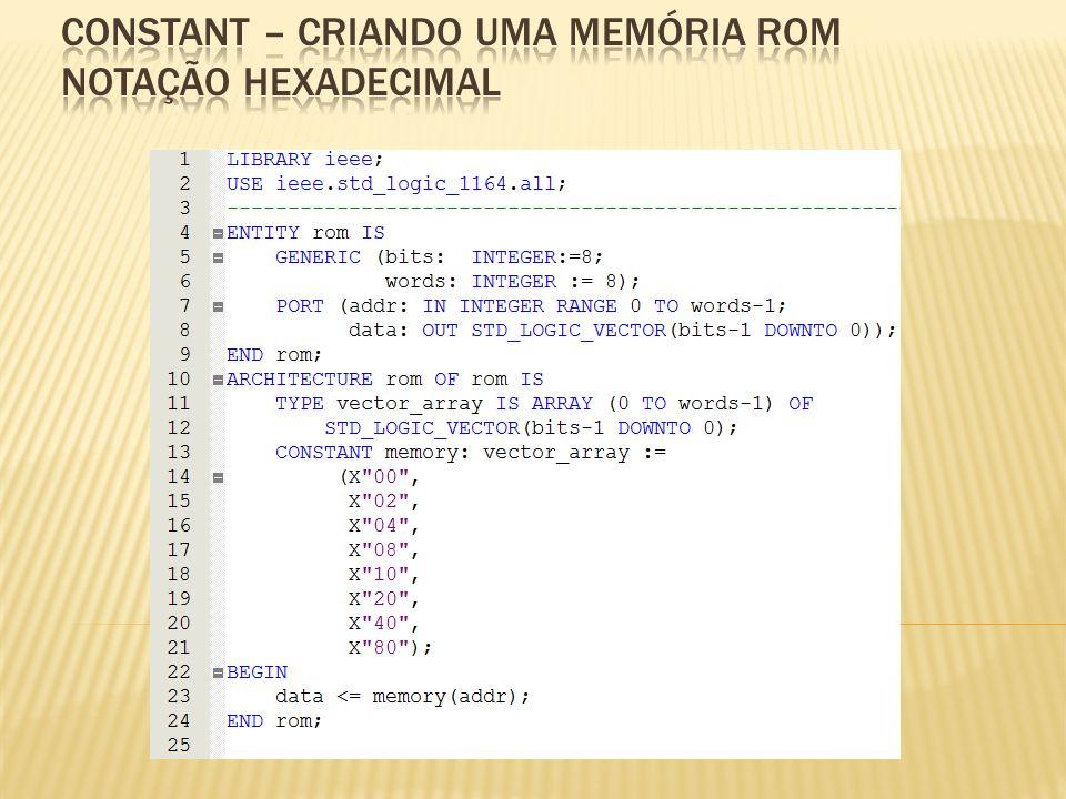 constant – CRIANDO UMA MEMÓRIA ROM notação hexadecimal