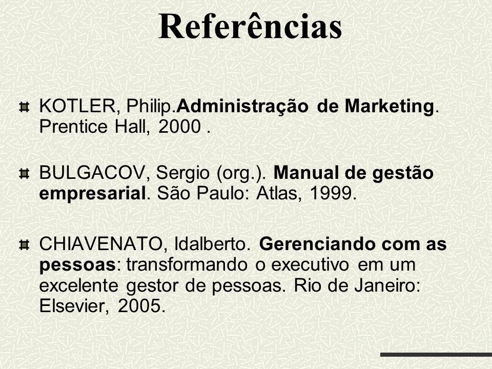 ReferênciasKOTLER, Philip.Administração de Marketing. Prentice Hall, 2000 .