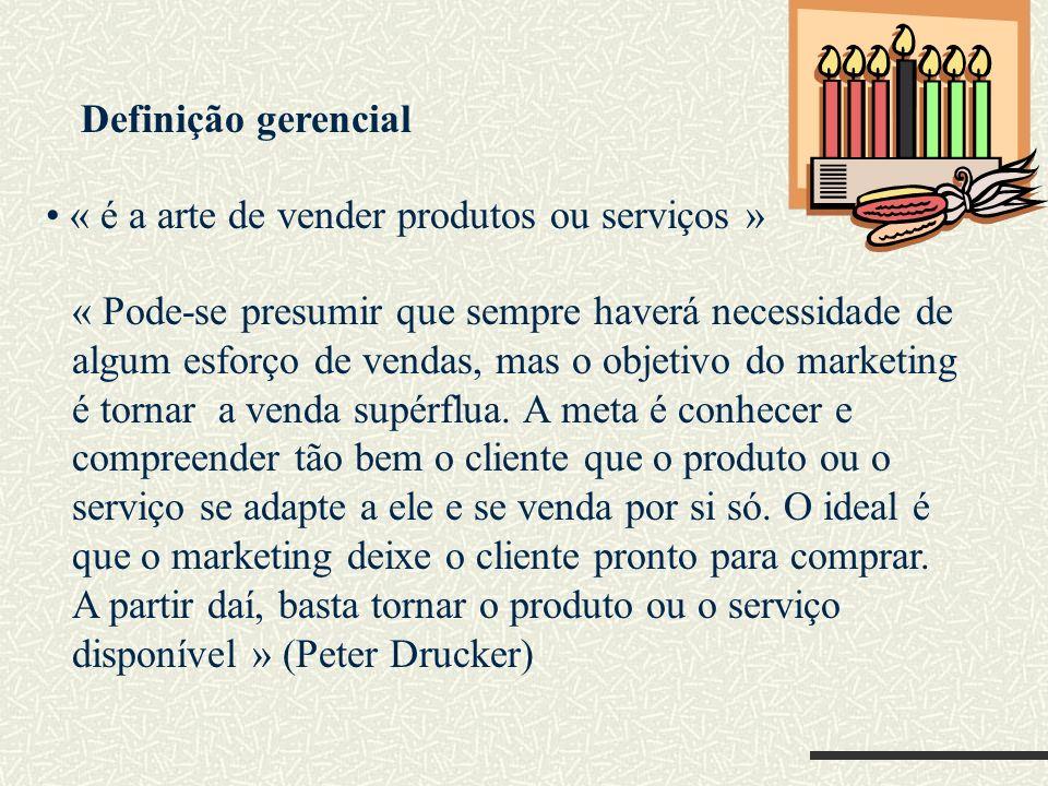 Definição gerencial« é a arte de vender produtos ou serviços »
