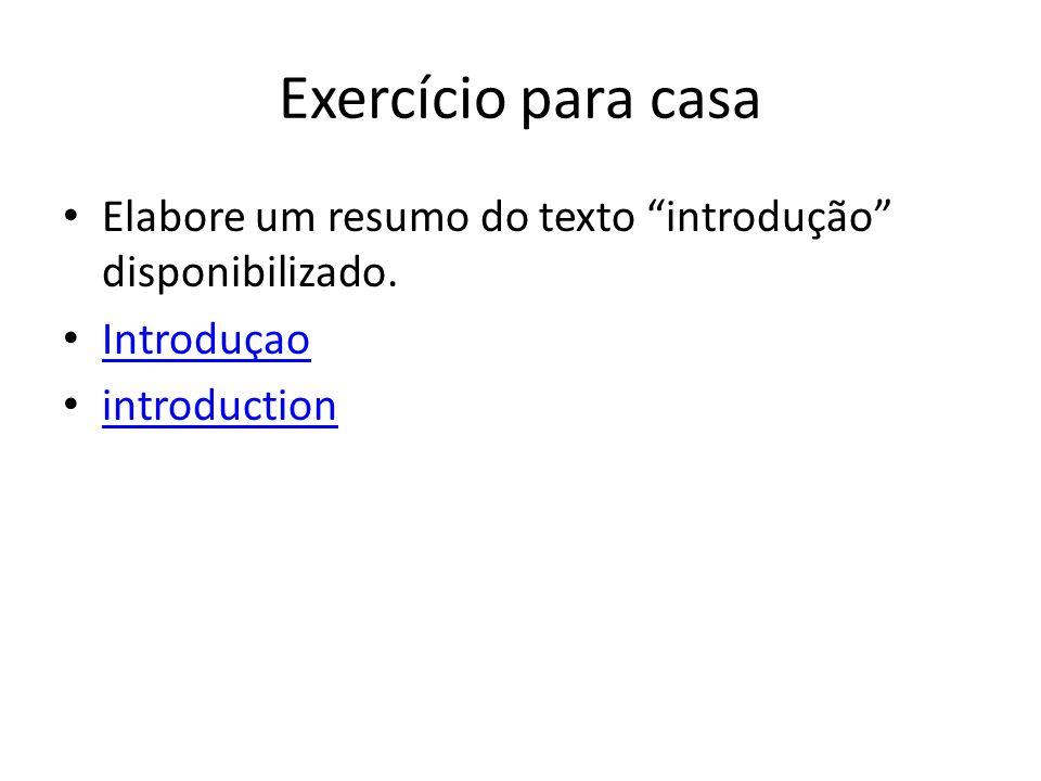 Exercício para casa Elabore um resumo do texto introdução disponibilizado.