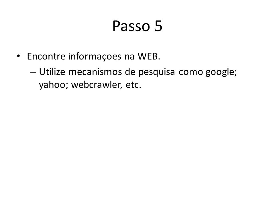 Passo 5 Encontre informaçoes na WEB.