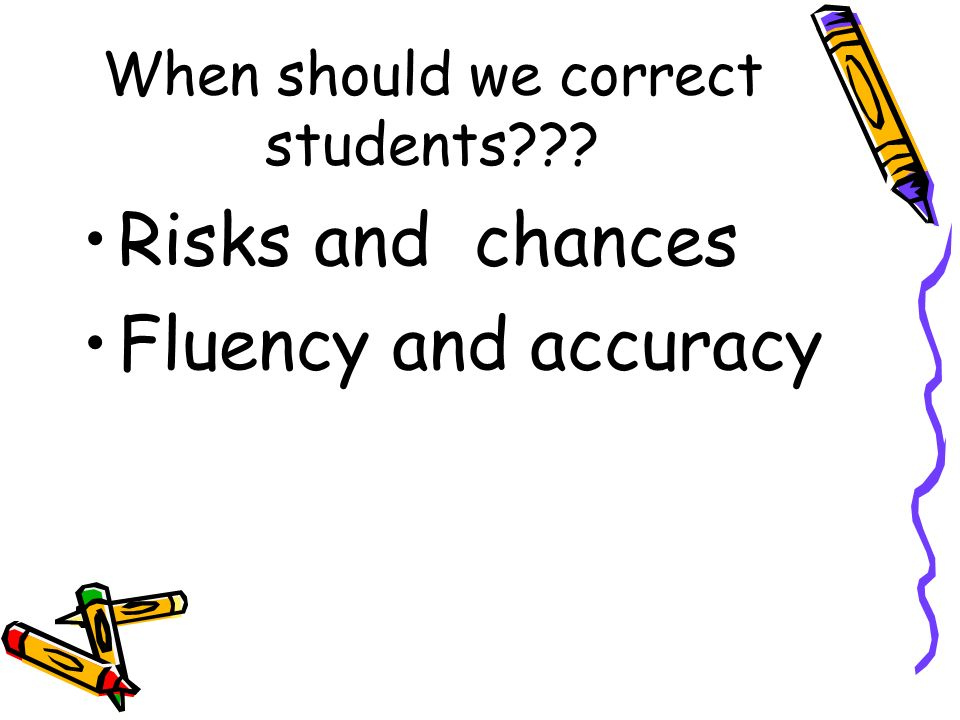 When should we correct students