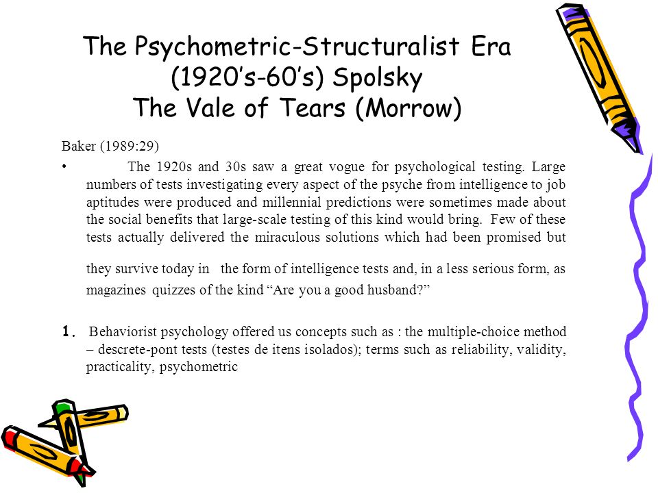 The Psychometric-Structuralist Era (1920's-60's) Spolsky The Vale of Tears (Morrow)