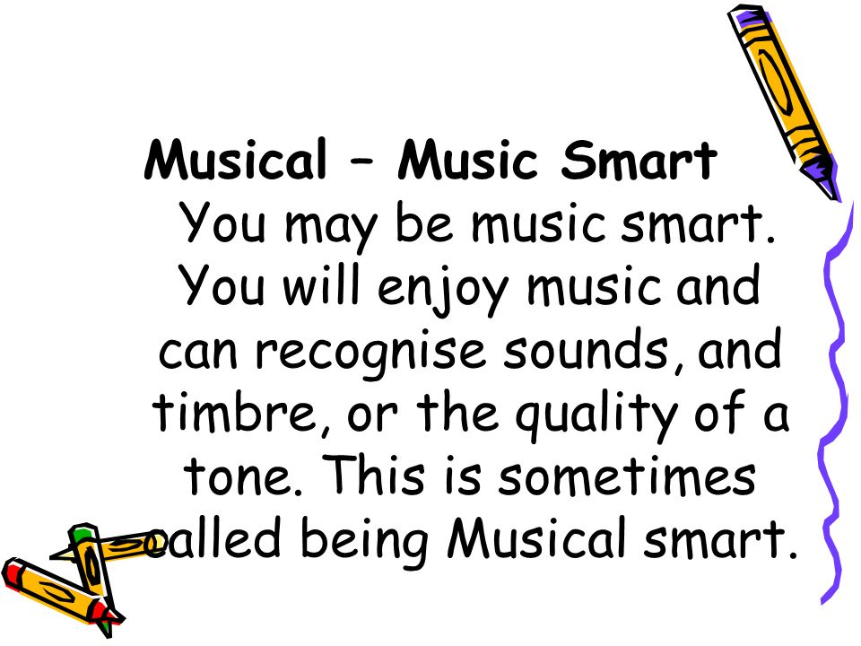 Musical – Music Smart You may be music smart
