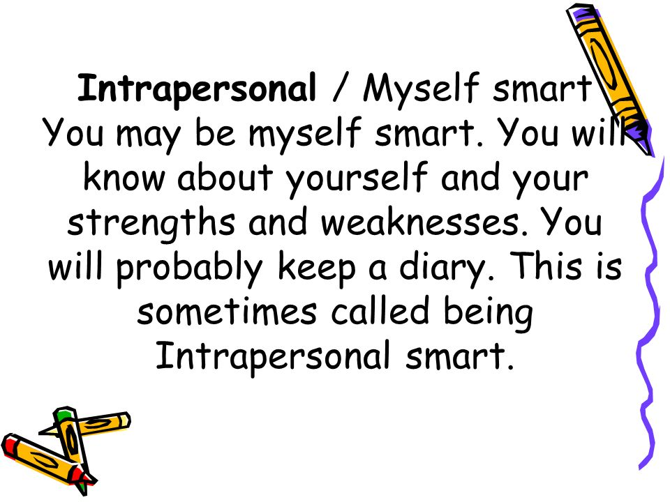 Intrapersonal / Myself smart You may be myself smart
