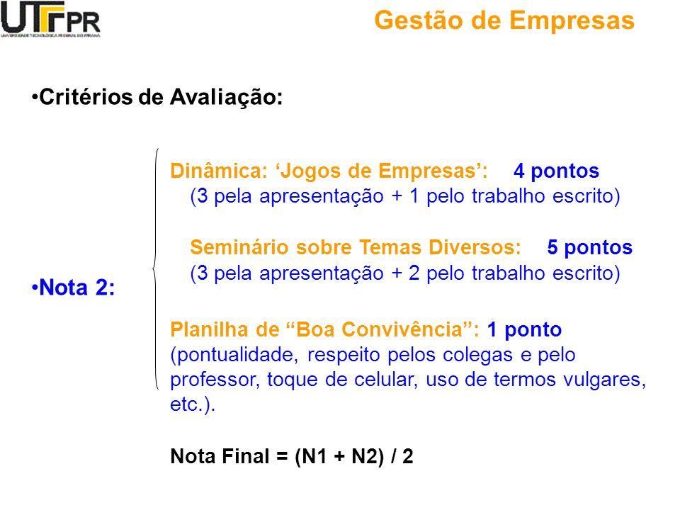 Gestão de Empresas Critérios de Avaliação: Nota 2: