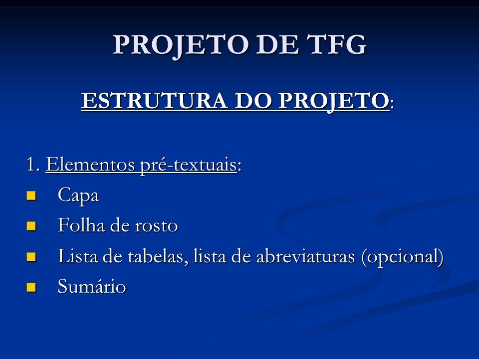 PROJETO DE TFG ESTRUTURA DO PROJETO: 1. Elementos pré-textuais: Capa