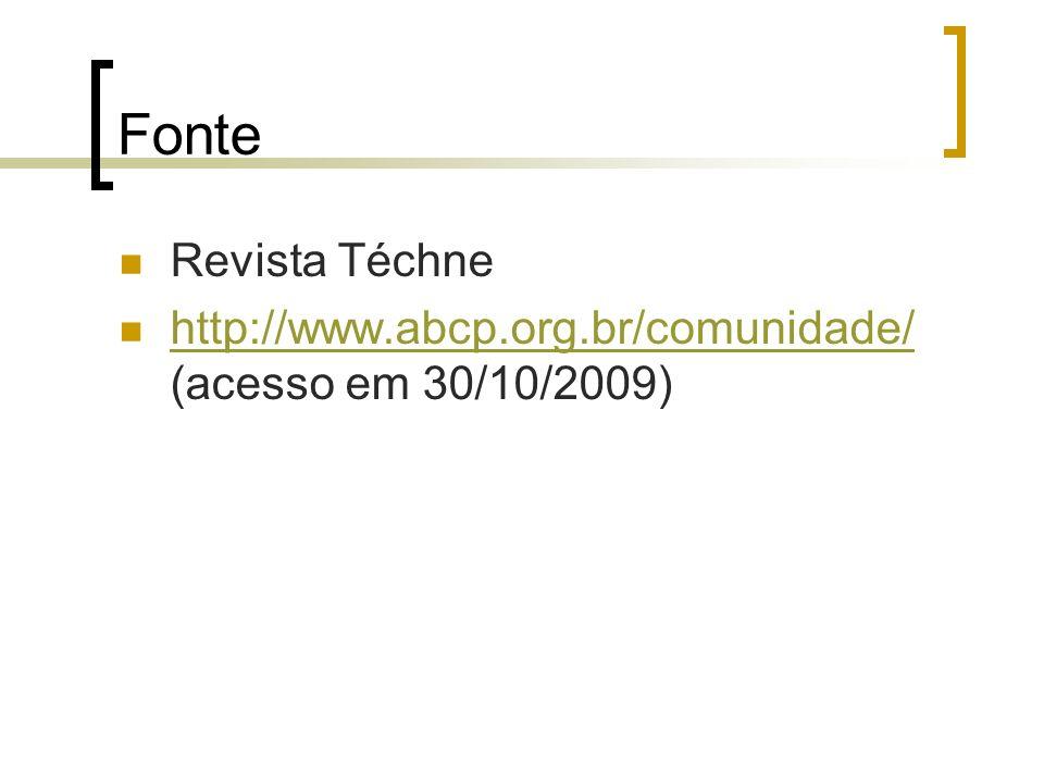 Fonte Revista Téchne http://www.abcp.org.br/comunidade/ (acesso em 30/10/2009)
