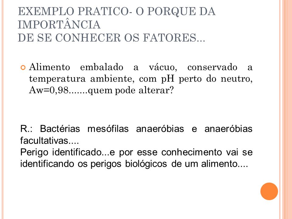 EXEMPLO PRATICO- O PORQUE DA IMPORTÂNCIA DE SE CONHECER OS FATORES...