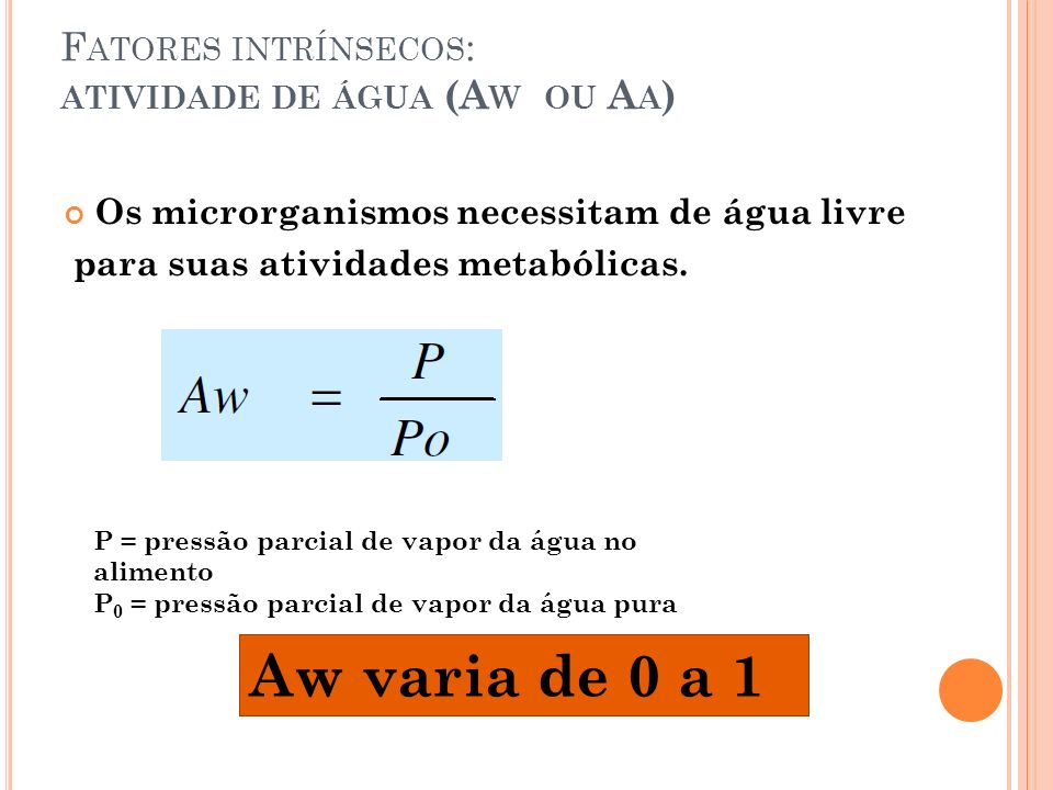 Fatores intrínsecos: atividade de água (Aw ou Aa)