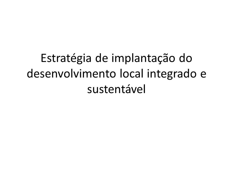 Estratégia de implantação do desenvolvimento local integrado e sustentável