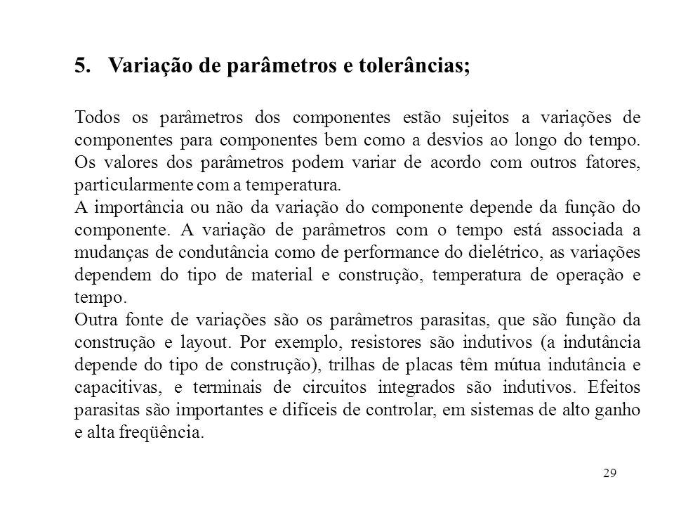 Variação de parâmetros e tolerâncias;