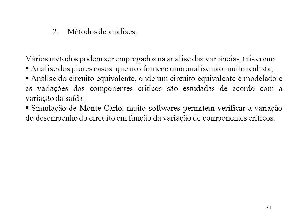 Métodos de análises; Vários métodos podem ser empregados na análise das variâncias, tais como: