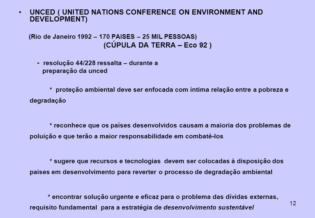 UNCED ( UNITED NATIONS CONFERENCE ON ENVIRONMENT AND DEVELOPMENT)