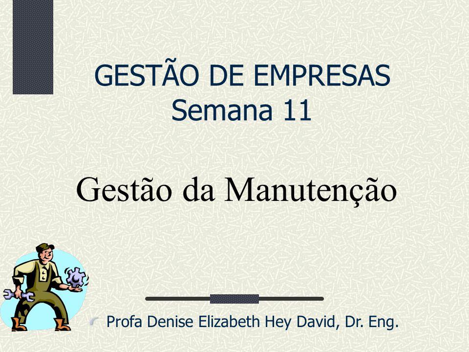 Gestão da Manutenção GESTÃO DE EMPRESAS Semana 11