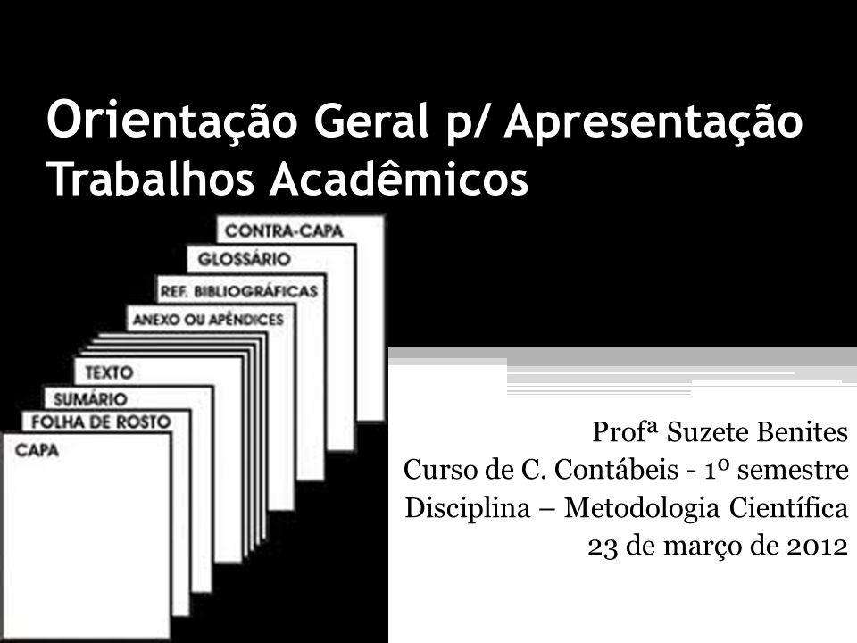 Orientação Geral p/ Apresentação Trabalhos Acadêmicos